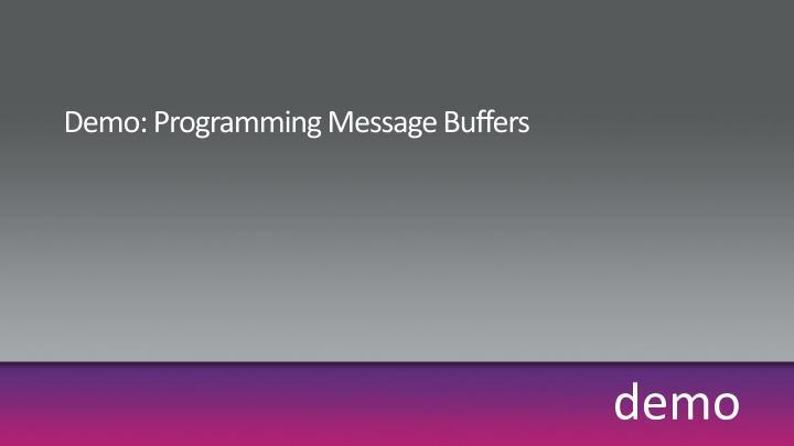 Demo: Programming Message Buffers
