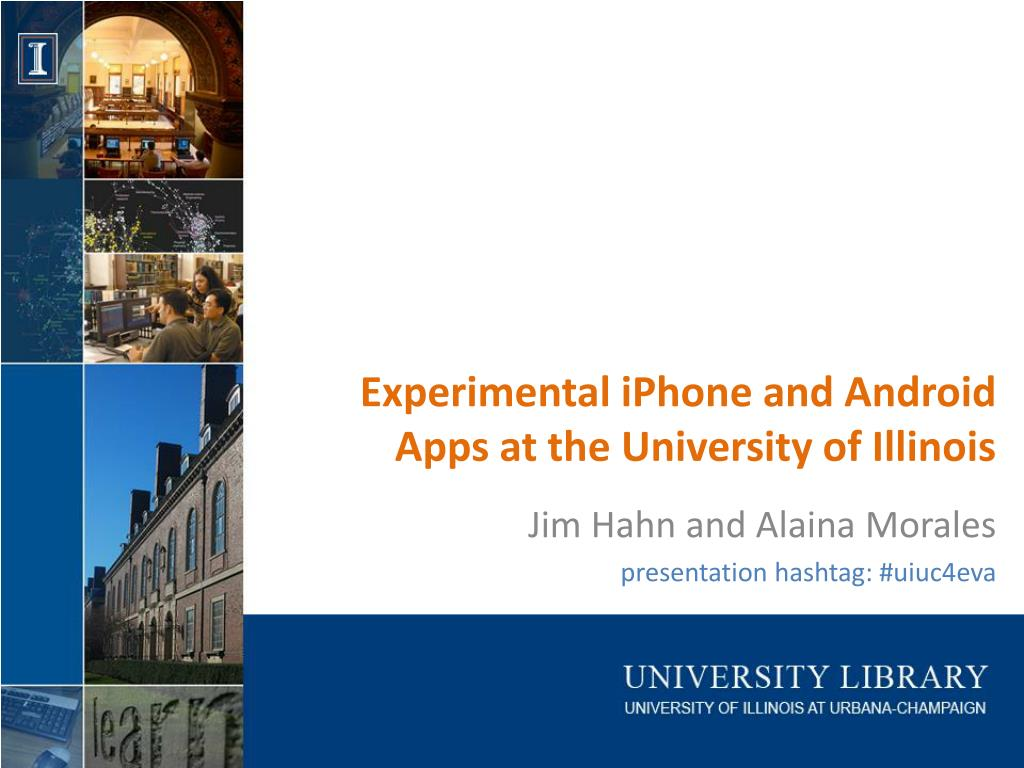 experimental iphone and android apps at the university of illinois l.