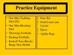 practice equipment