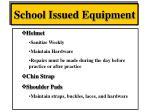 school issued equipment