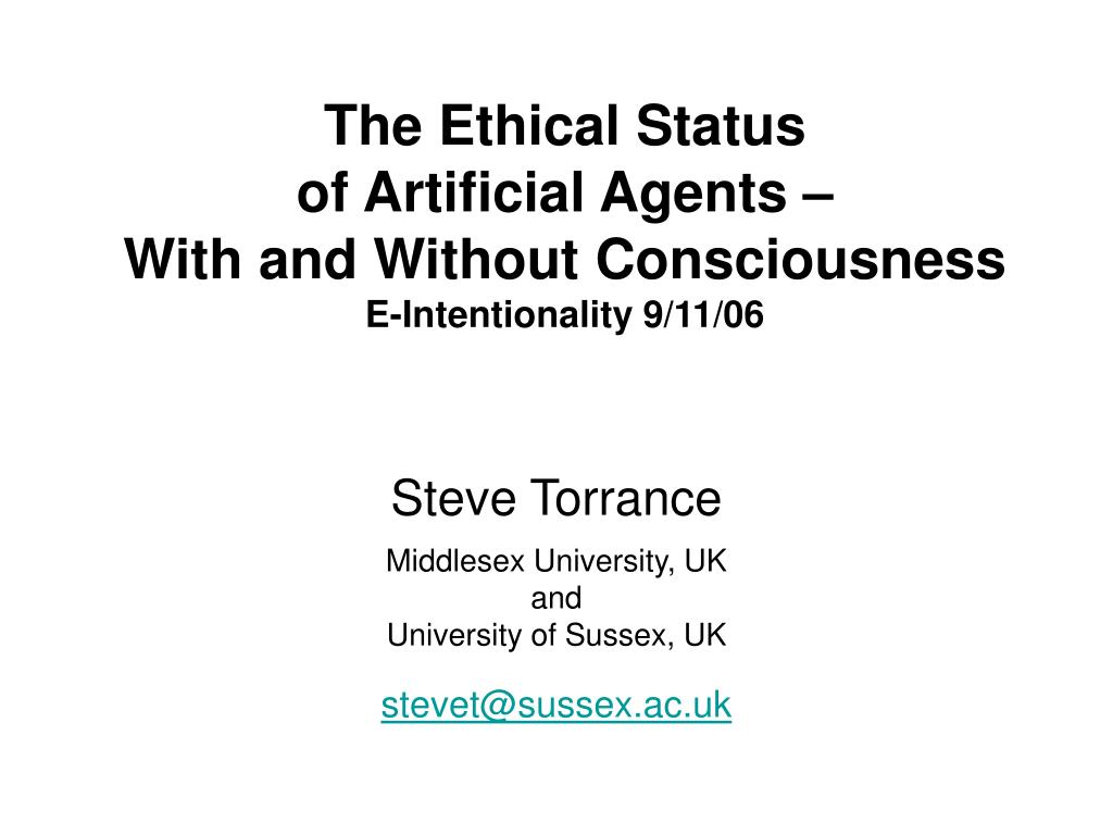 the ethical status of artificial agents with and without consciousness e intentionality 9 11 06 l.