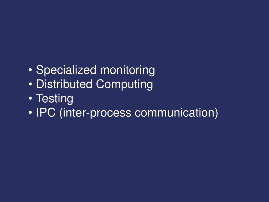 Specialized monitoring
