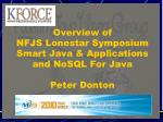 overview of nfjs lonestar symposium smart java applications and nosql for java peter donton