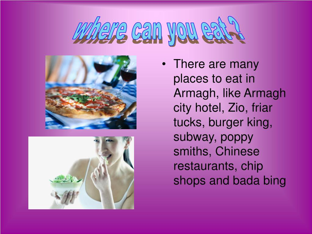 where can you eat ?
