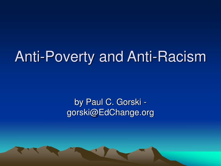 Anti poverty and anti racism