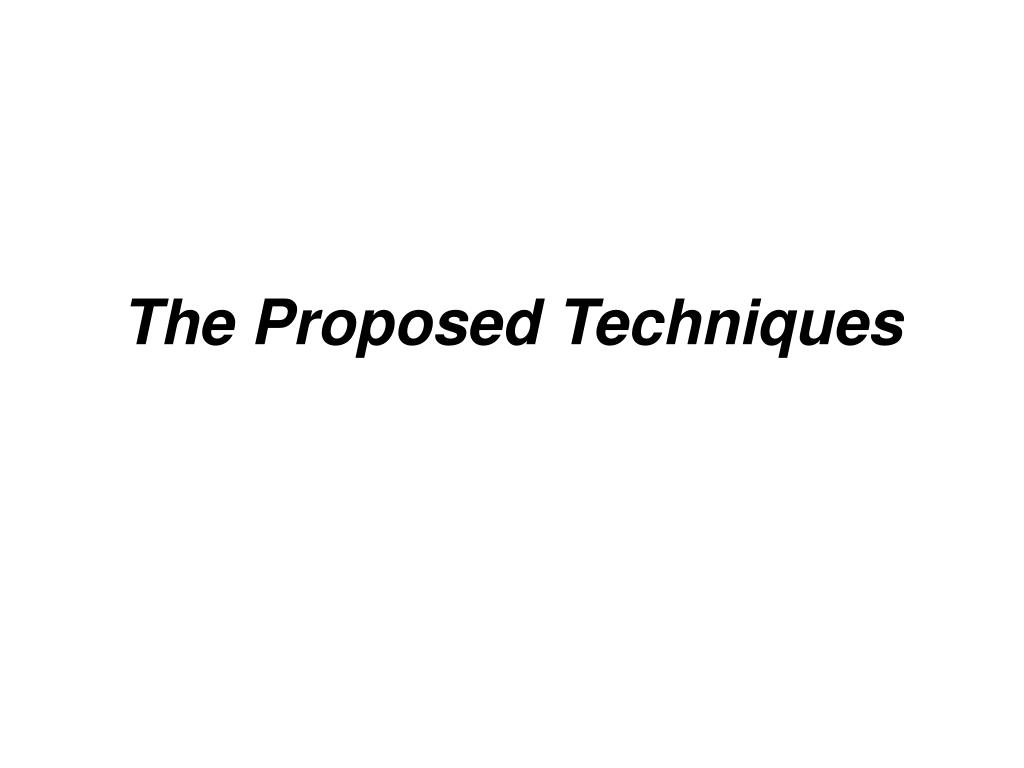 The Proposed Techniques
