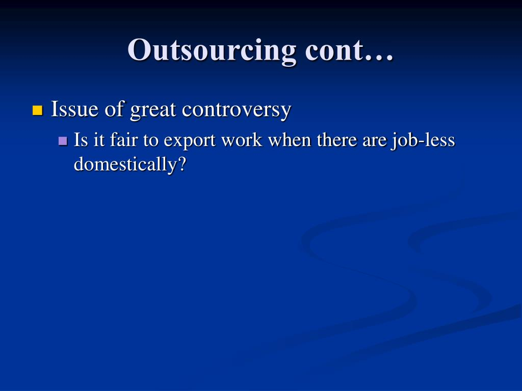 Outsourcing cont…