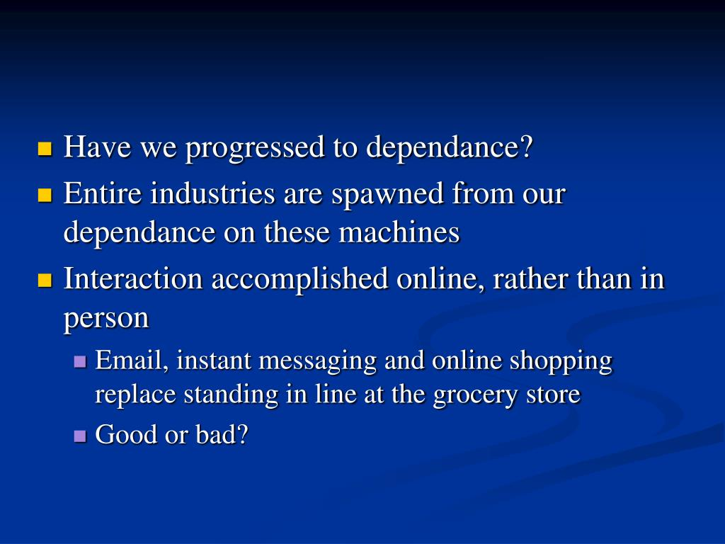 Have we progressed to dependance?