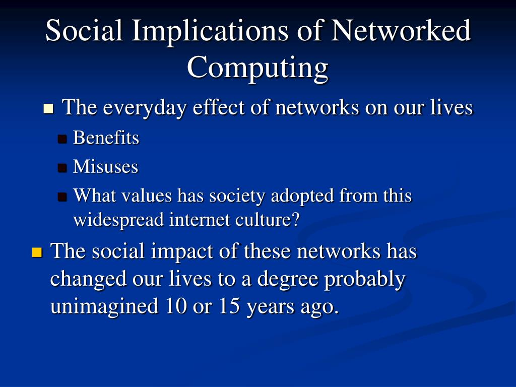Social Implications of Networked Computing
