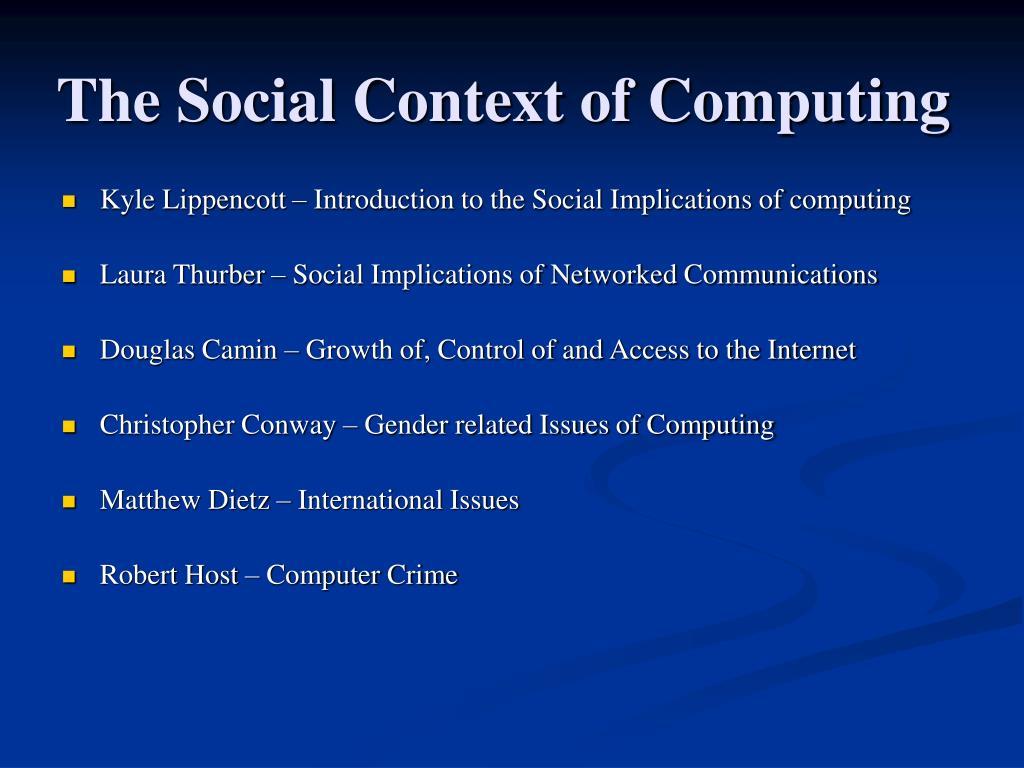 The Social Context of Computing