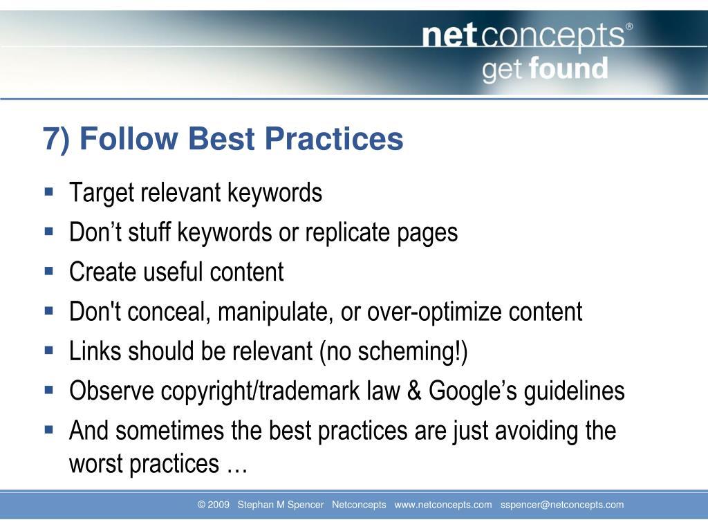 7) Follow Best Practices