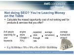 not doing seo you re leaving money on the table