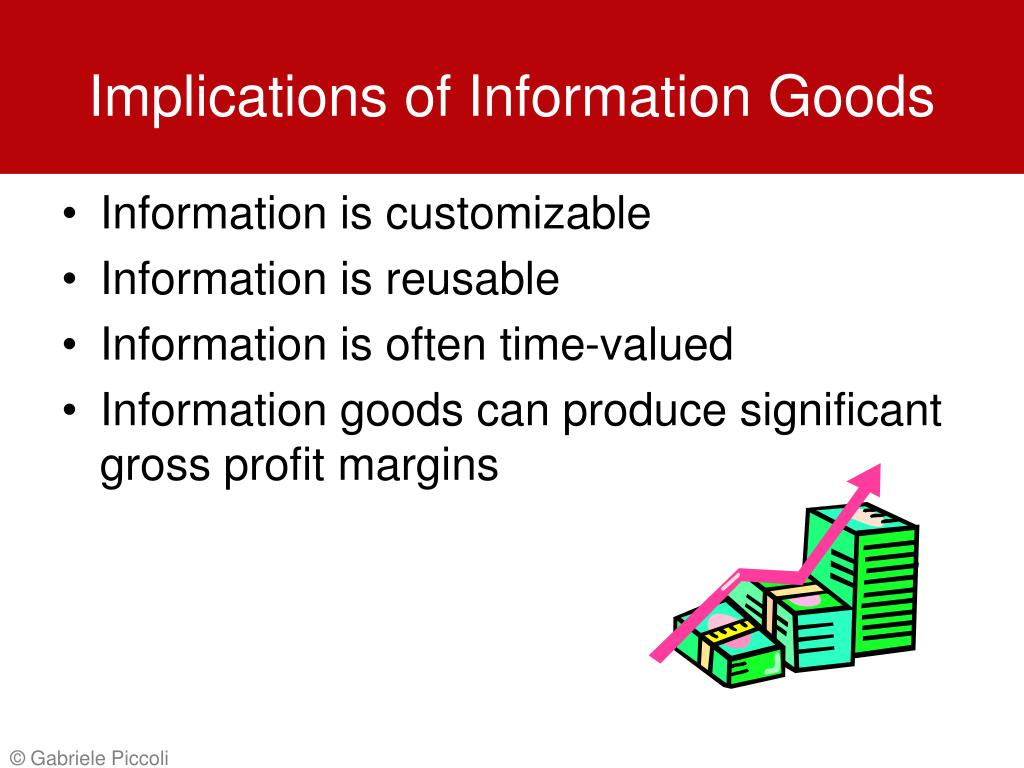 Implications of Information Goods