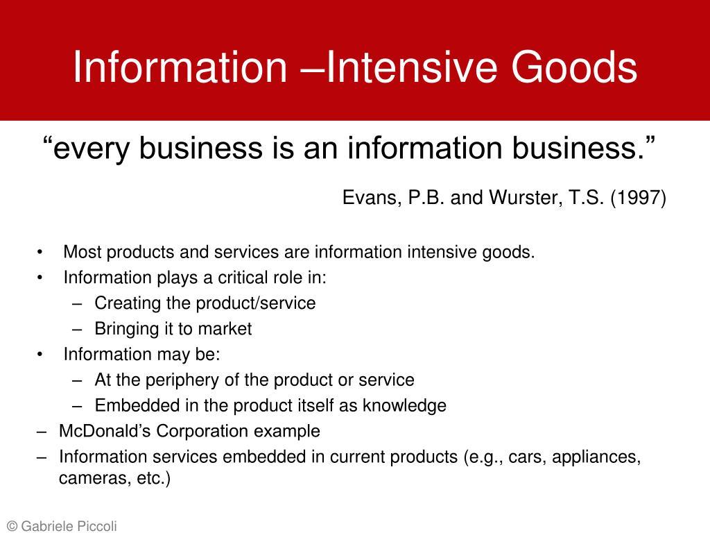 Information –Intensive Goods