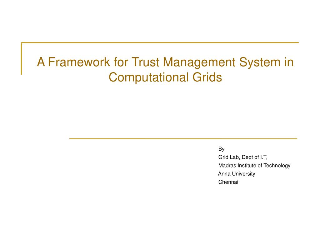 a framework for trust management system in computational grids l.