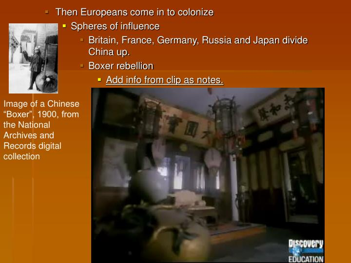 Then Europeans come in to colonize