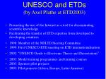 unesco and etds by axel plathe at etd2003