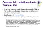 commercial limitations due to terms of use