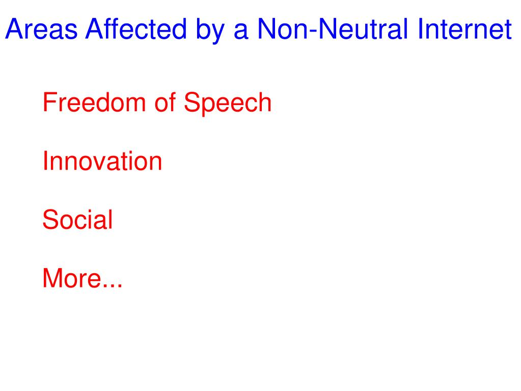 Areas Affected by a Non-Neutral Internet