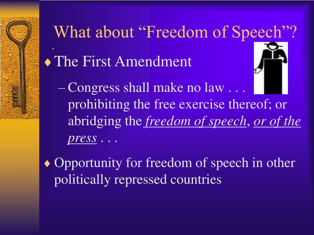 "What about ""Freedom of Speech""?"