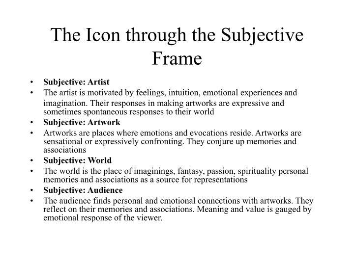 The Icon through the Subjective Frame