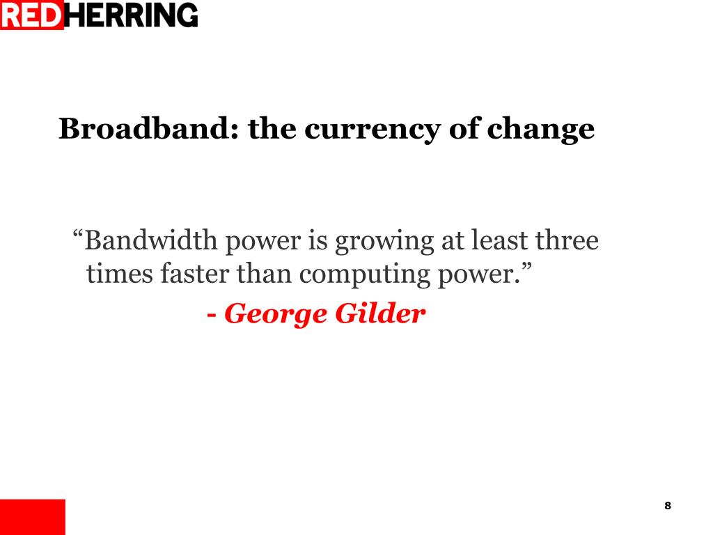 Broadband: the currency of change