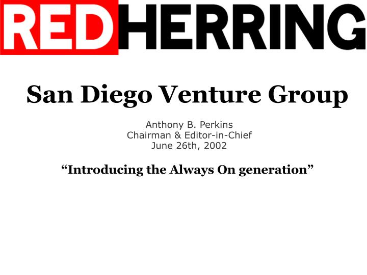 San diego venture group introducing the always on generation