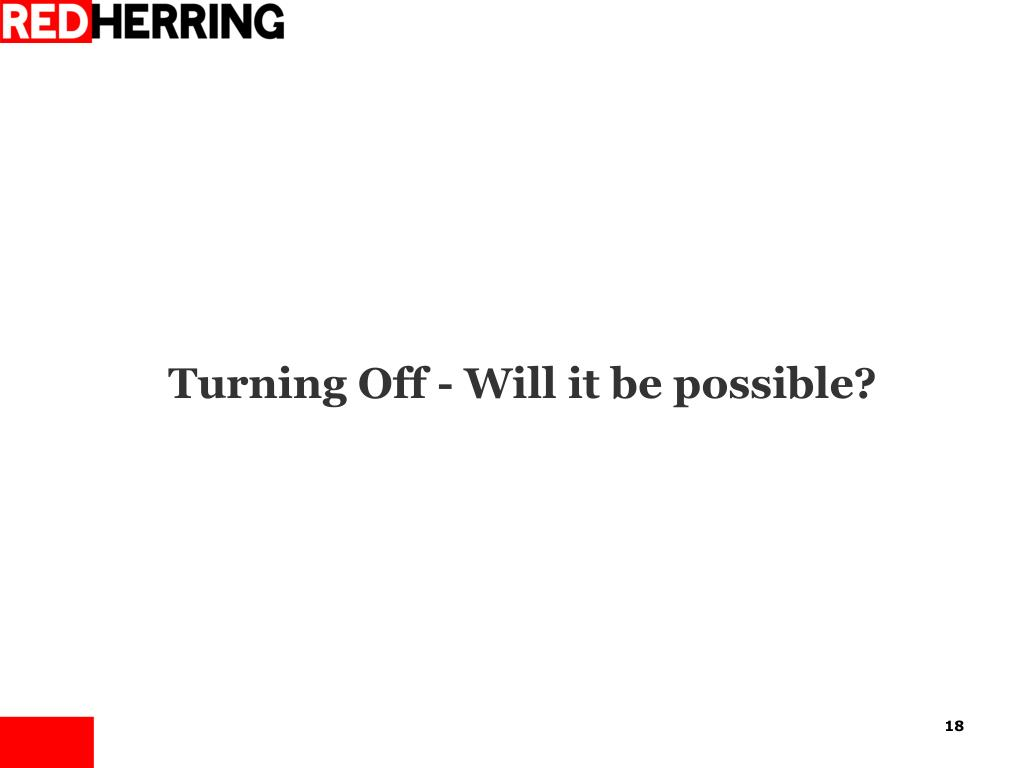 Turning Off - Will it be possible?