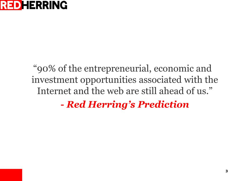 """""""90% of the entrepreneurial, economic and investment opportunities associated with the Internet and the web are still ahead of us."""""""