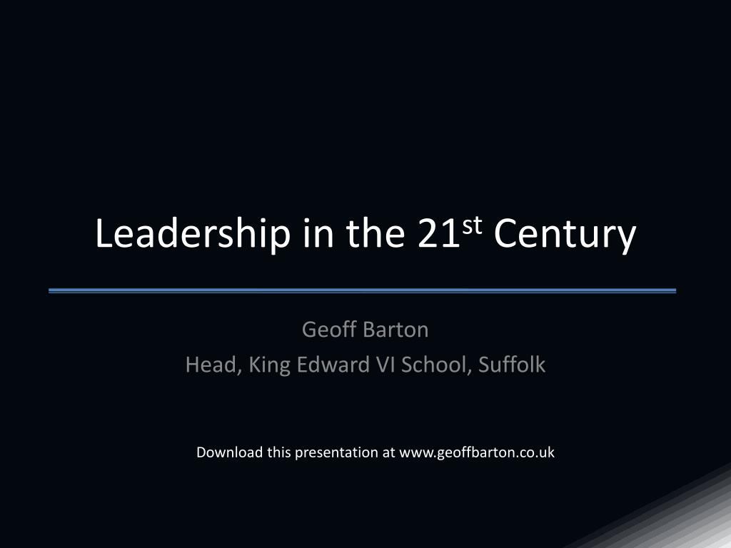 leadership in the 21 st century l.