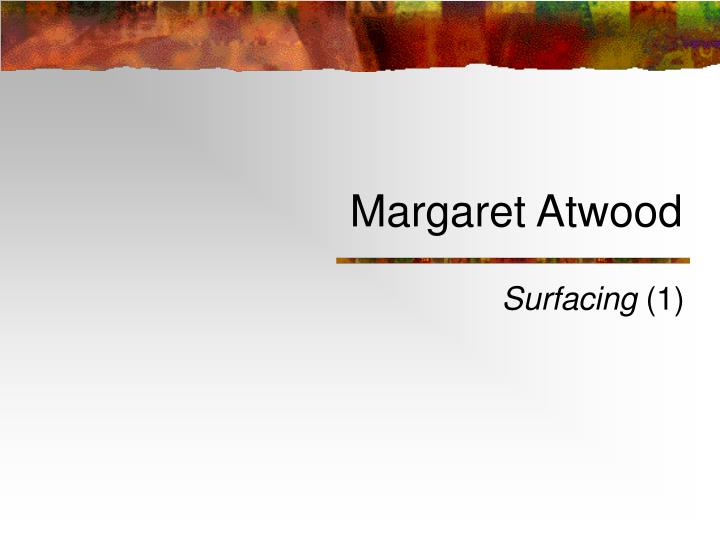 margaret atwood essays on her works Margaret atwood is a widely recognized literary figure, particularly known for her subjects of feminism her novels, including alias grace and the handmaid & # 8217  s tale are widely known for their women's rightist capable affair, and one finds the same powerful subjects within her poesy.