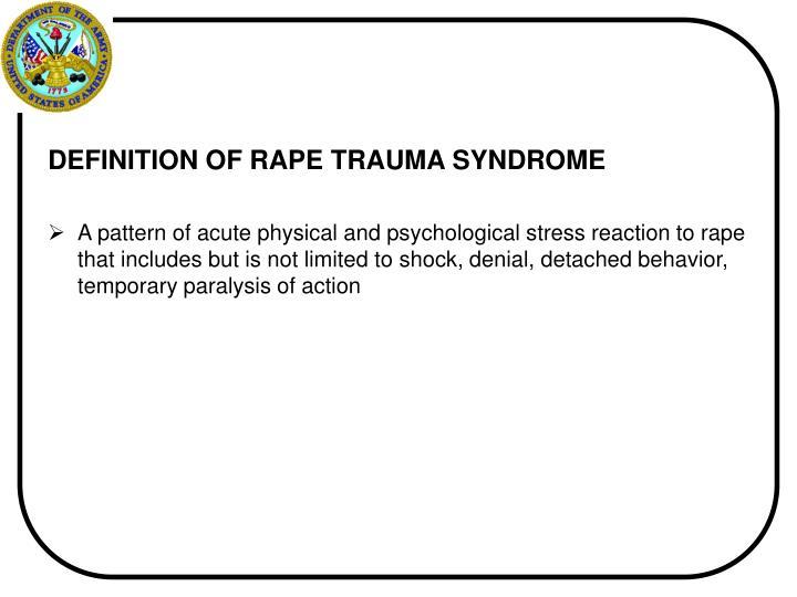 DEFINITION OF RAPE TRAUMA SYNDROME