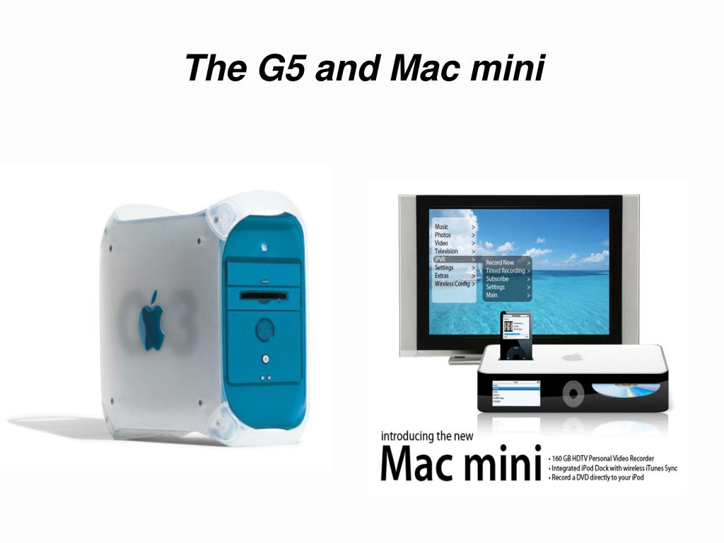 The G5 and Mac mini