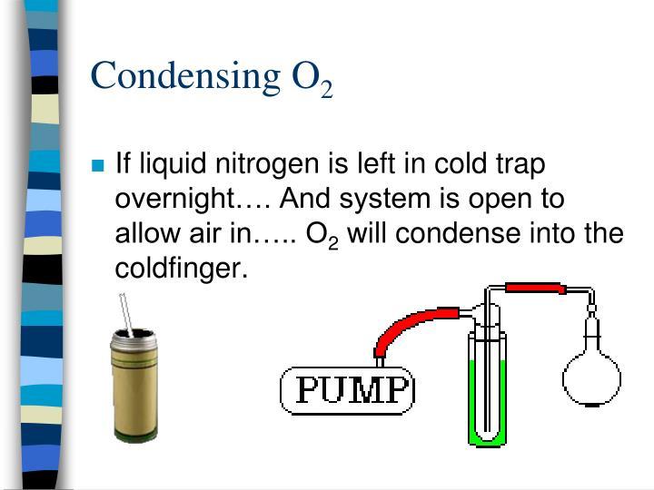 Condensing O