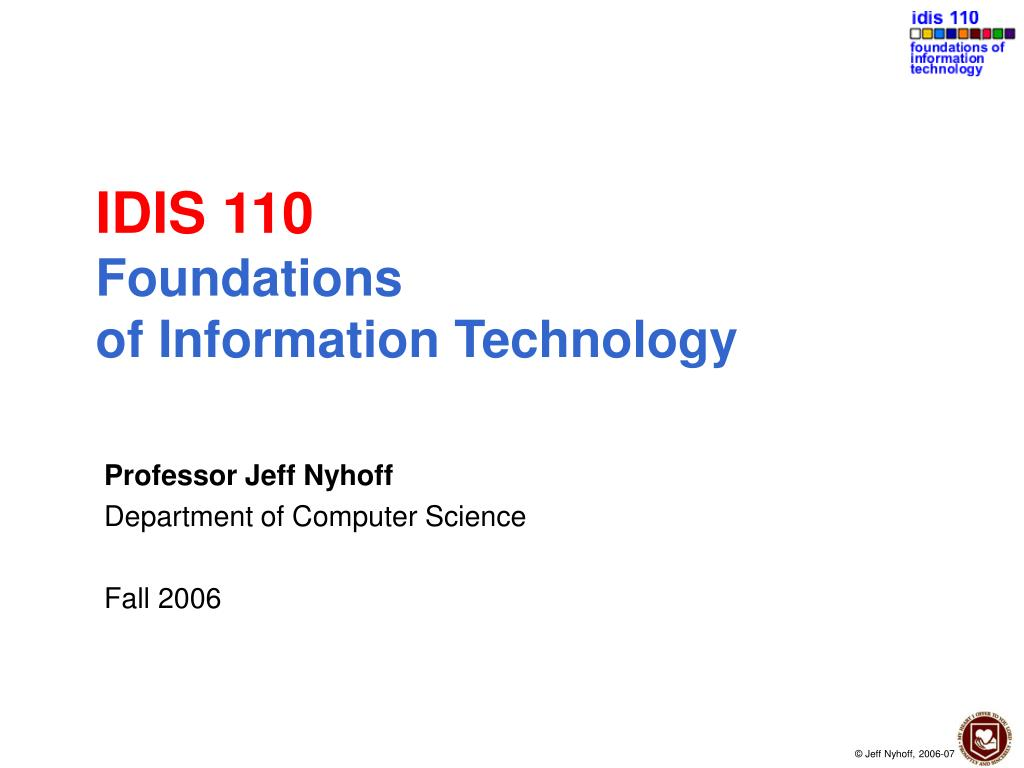 idis 110 foundations of information technology l.