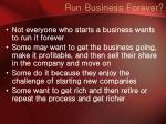 run business forever