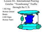 lesson 4 international peering gotcha tromboning traffic through the u s