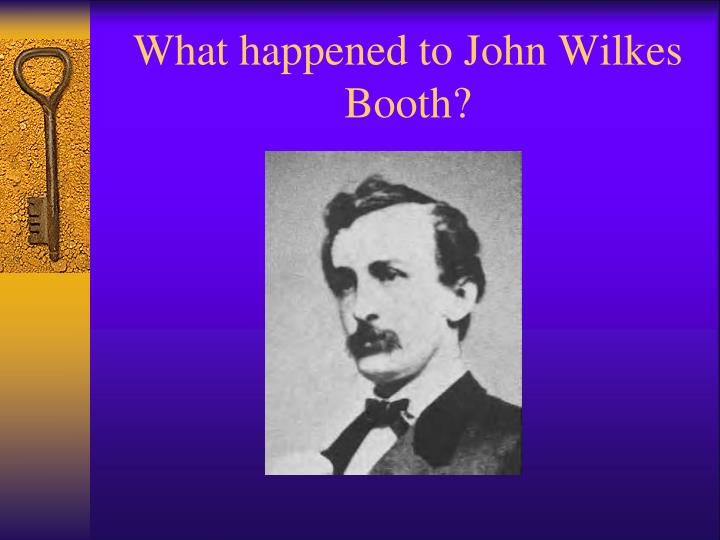 What happened to John Wilkes Booth?