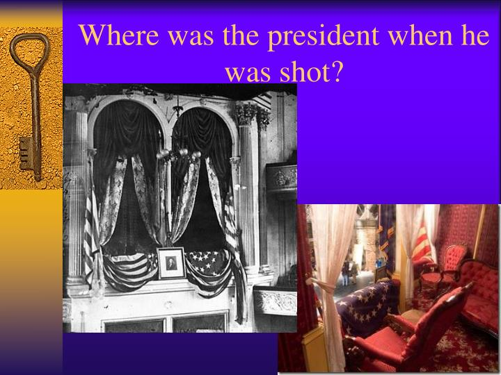 Where was the president when he was shot?