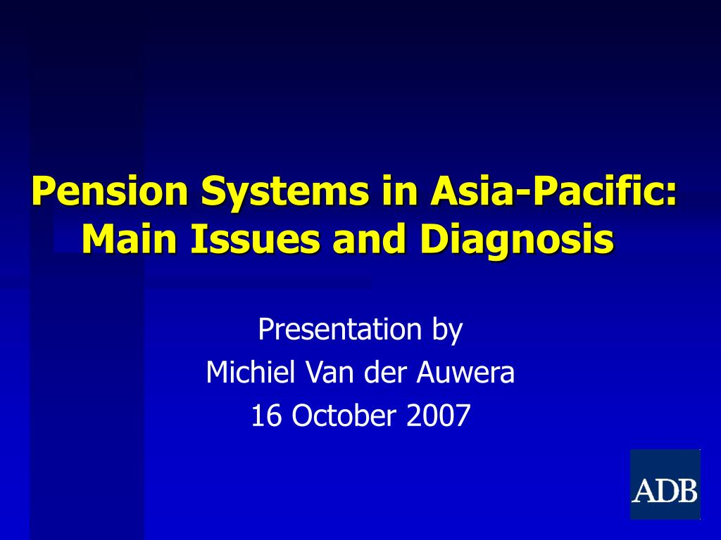 pension systems in asia pacific main issues and diagnosis l.