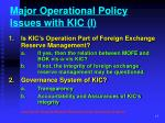 major operational policy issues with kic i
