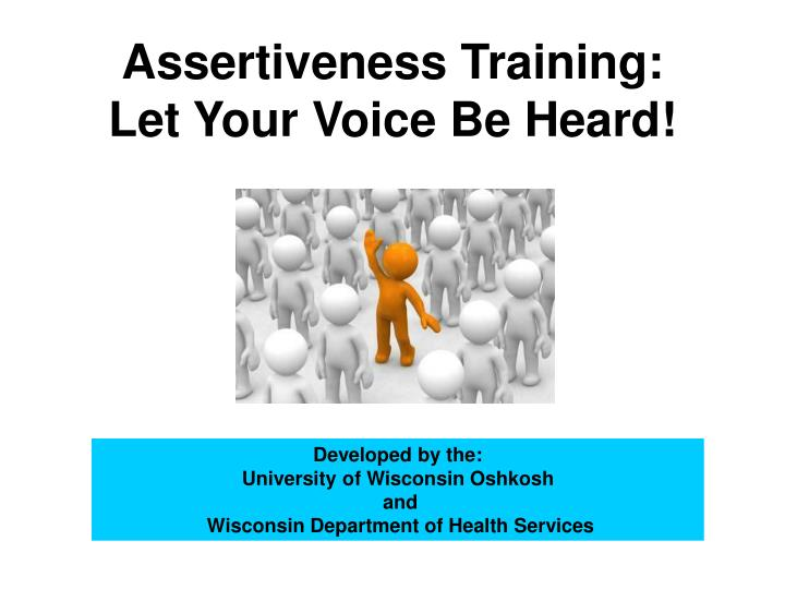 Assertiveness training let your voice be heard