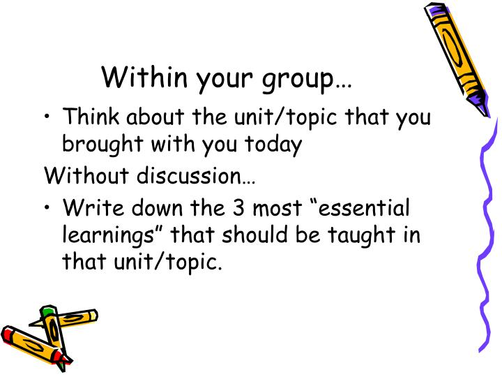 Within your group…