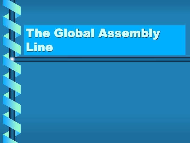 the global assembly line n.
