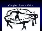 campbell laird s vision