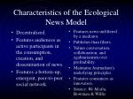 characteristics of the ecological news model