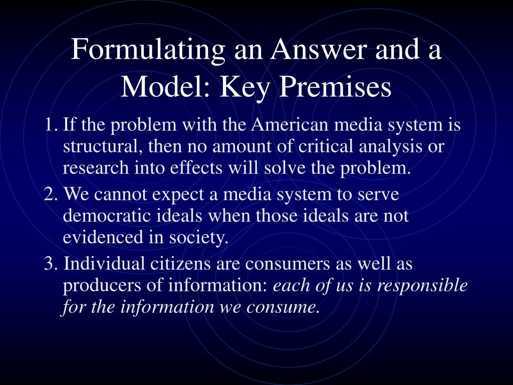 Formulating an Answer and a Model: Key Premises