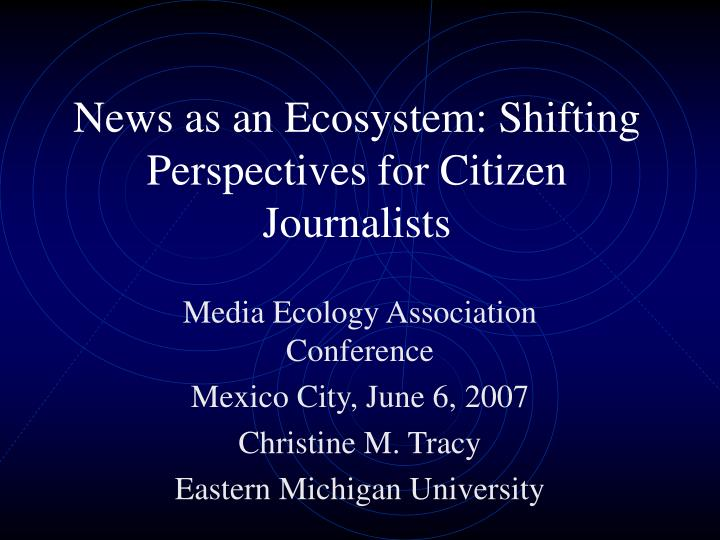 News as an ecosystem shifting perspectives for citizen journalists