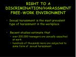right to a discrimination harassment free work environment