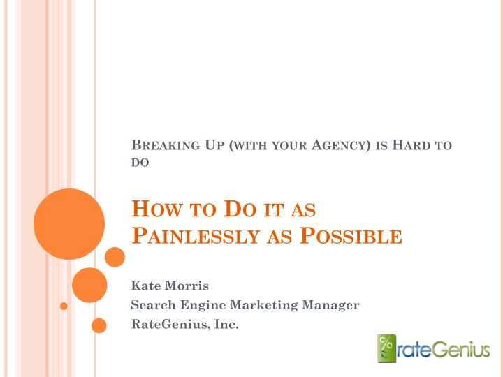 Breaking up with your agency is hard to do how to do it as painlessly as possible